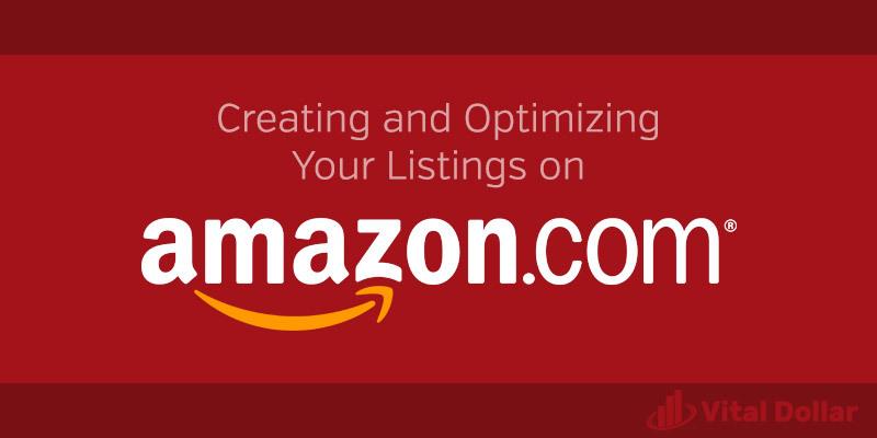 Creating and Optimizing Amazon Listings
