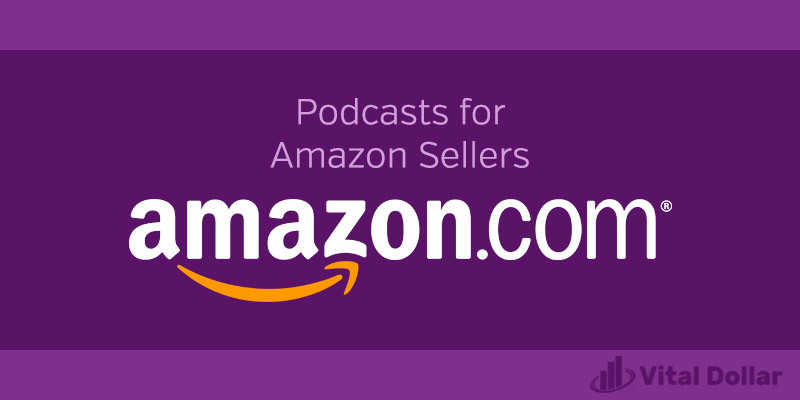 Podcasts for Amazon Sellers
