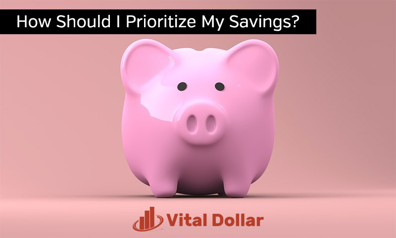 How Should I Prioritize My Savings?