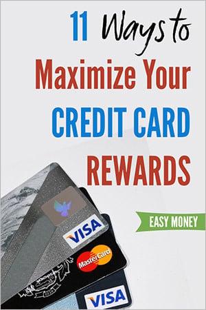 Ways to Maximize Your Credit Card Rewards