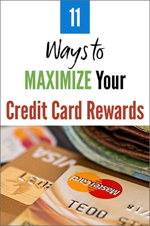 Ways to Maximize Your Credit Card Rewards