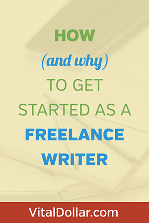 how and why to get started as a freelance writer