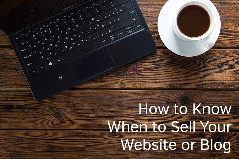 How to Know When to Sell Your Website or Blog