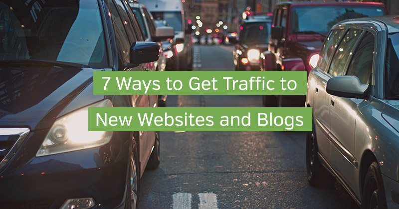 Ways to Get Traffic to New Websites and Blogs