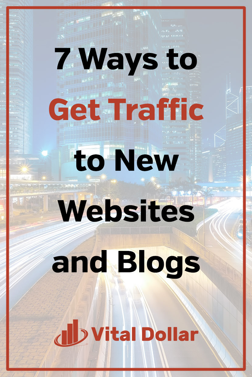 7 Ways to Get Traffic to New Websites and Blogs. Did you start a blog? Are you having trouble getting visitors? Google typically doesn't rank new websites or send search visitors for several months or a year, but here are some ideas to get exposure. Grow your traffic, increase subscribers, build a following, and start making money. You'll learn how to network and use social media to get traffic from other sites. #vitaldollar #blogging #traffic #howtoblog