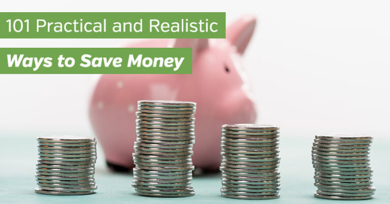 101 Practical and Realistic Ways to Save Money