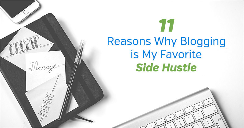 11 Reasons Why Blogging is My Favorite Side Hustle