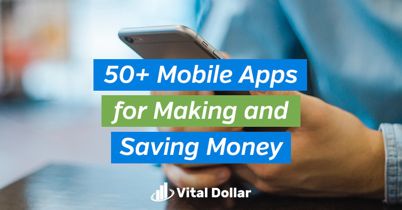50+ Mobile Apps for Making and Saving Money