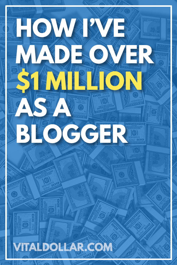 How I\'ve Made Over $1 Million as a Blogger. Learn how to make money blogging while working from home. This article tells my experience becoming a pro blogger and selling multiple blogs for six figures.  Beginners will learn basics of monetizing a blog with affiliate marketing, generating traffic, and tips to make passive income. WordPress, side hustle, extra cash, making money online fast. #vitaldollar #blogging #bloggingtips #makemoney #makemoneyonline #sidehustle