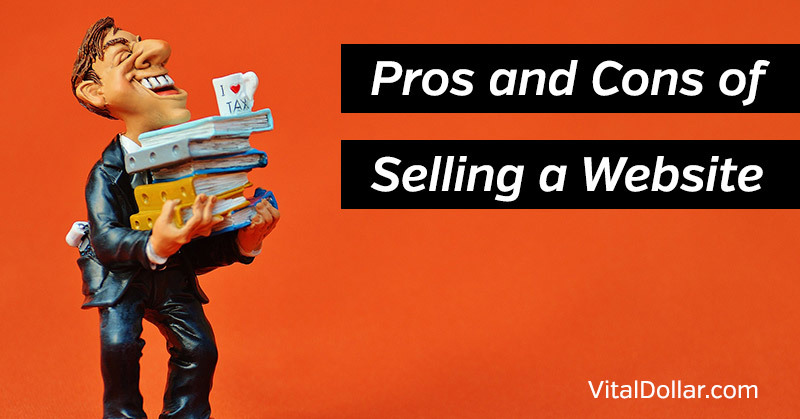 Pros and Cons of Selling a Website or Blog