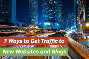 How to Get Traffic to a New Website or Blog