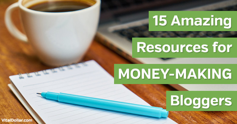 15 Amazing Resources For Money-Making Bloggers