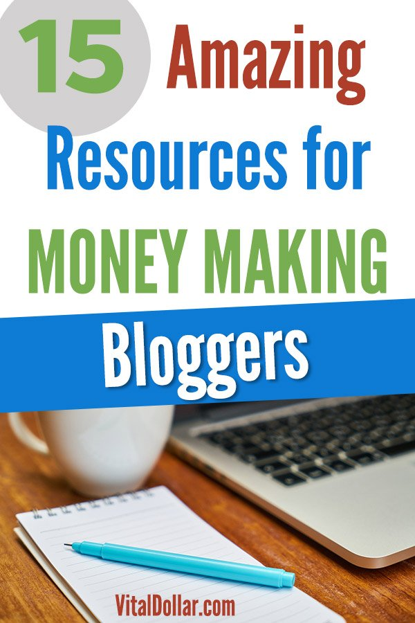 15 Amazing Resources for Money-Making Bloggers. Tools, websites, apps, and software as well as tips to help with your blog. Get more email subscribers, increase traffic, make more money, and have a more successful blog. Free WordPress plugins, social media resources, and more. #vitaldollar #blogging #wordpress