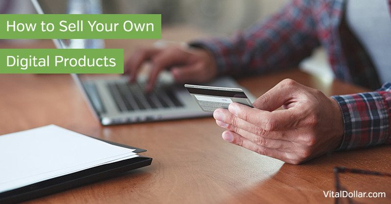 How to Sell Your Own Digital Products The Easy Way
