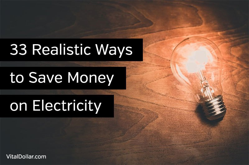 33 Realistic Ways to Save Money on Electricity