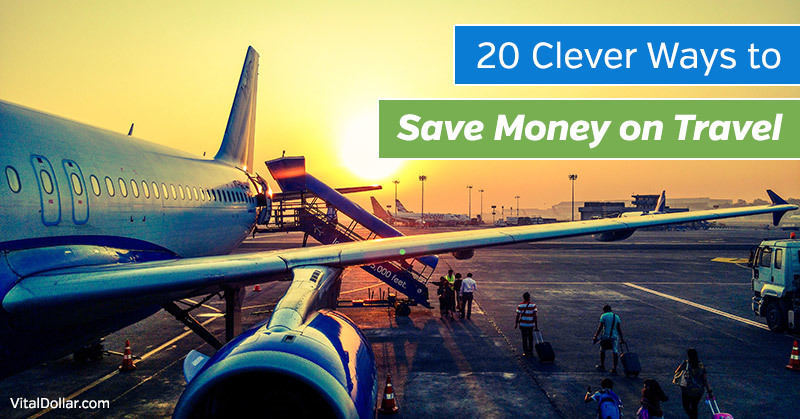 20 Clever Ways to Save Money on Travel