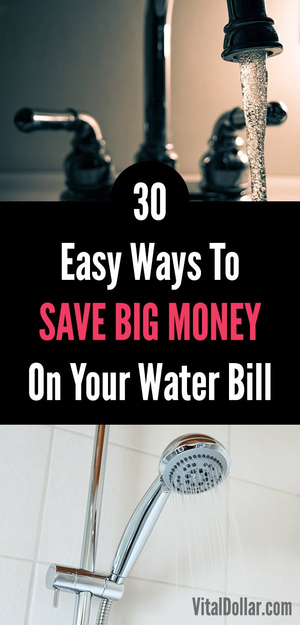 30 Easy Ways to Save Big Money on Your Water Bill. Frugal living tips for saving money and spending less on water. Reduce your consumption and save money each month to pad your wallet and your budget. Reduce waste with things like a low flow showerhead, efficient toilet, and much more. #vitaldollar #frugal #savemoney #savingmoney #personalfinance