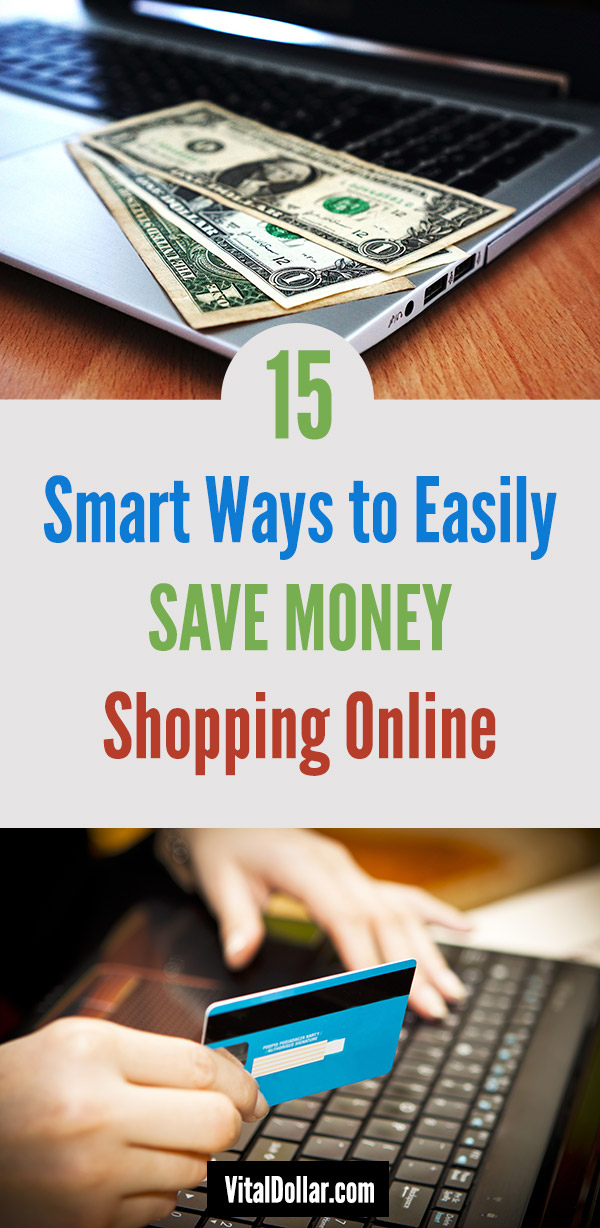 15 Smart Ways to Easily Save Money When You\'re Shopping Online. How to find the best deals and discounts, get cash back, websites with free shipping and the best prices, find hidden coupon codes, Amazon Prime, discounted gift cards that you can get for cheap, cash back credit cards, and more. You\'ll love these saving tips whether you are buying for yourself or shopping for gifts. #vitaldollar #frugal #savingmoney #savemoney #personalfinance #money
