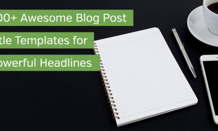 200+ Awesome Blog Post Title Templates for Powerful Headlines
