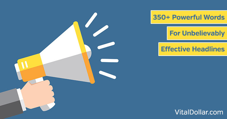 350+ Powerful Words For Unbelievably Effective Headlines