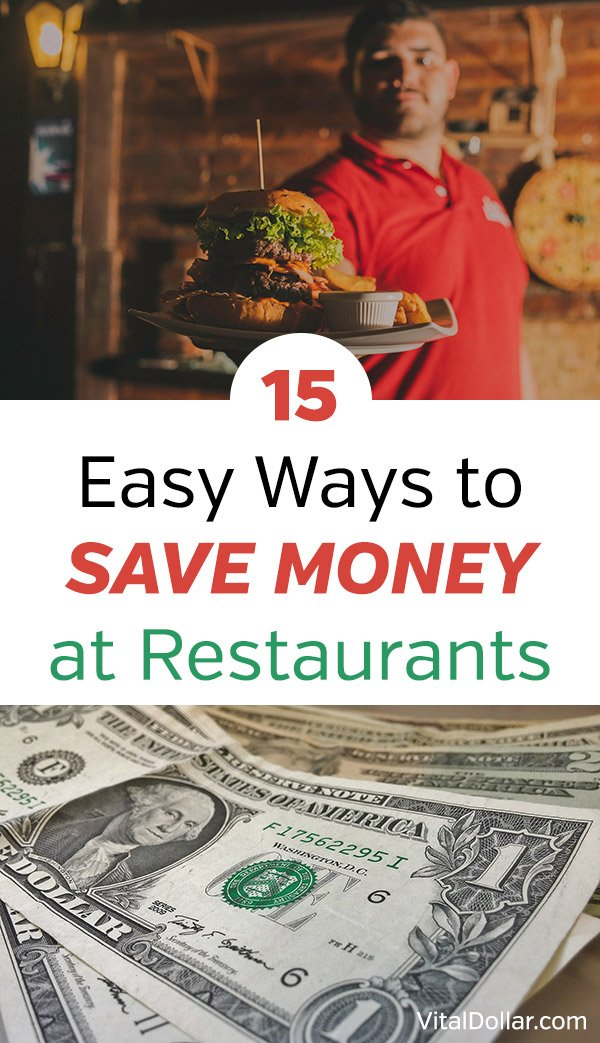 15 Easy Ways to Save Money at Restaurants. These tips can help you to eat delicious food that you love without spending too much money. Get great ideas for saving money with apps, websites, coupons, and more. Restaurant.com, iDine, Groupon, Living Social, Raise, and Ebates are great sites for foodies and restaurant lovers. Frugal tips like ordering water, skipping alcohol, ordering specials, and more. #vitaldollar #savemoney #savingmoney #frugal #personalfinance #money