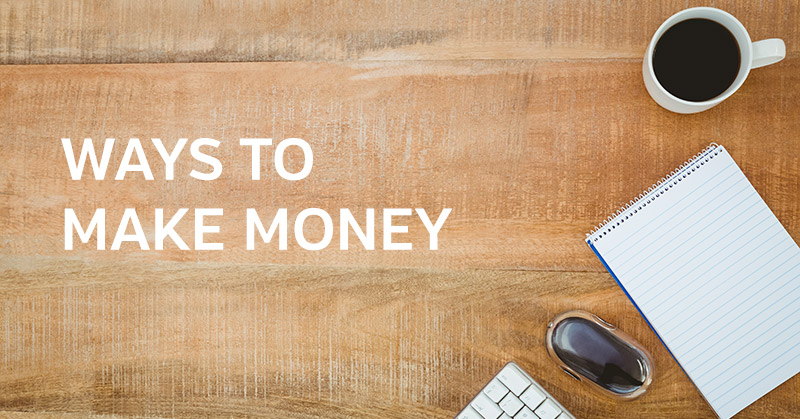 Ways to Make Money: 125+ Side Hustle Ideas
