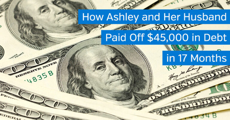 How Ashley and Her Husband Paid Off $45,000 in Debt in 17 Months