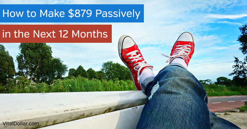 How to Make $879 Passively in the Next 12 Months