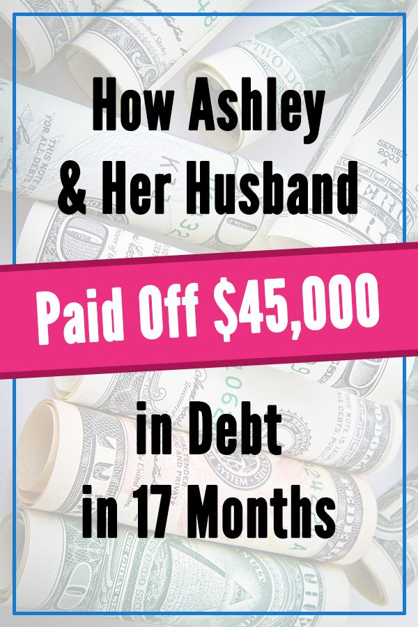 How Ashley and Her Husband Paid Off $45,000 in Debt in 17 Months. A motivational and inspirational debt pay off story. They followed Dave Ramsey\'s debt snowball approach to pay off car loans and credit cards. You\'ll be inspired to create a budget, cut your spending, and get out of debt! Debt payoff tips for families and couples to create a plan, even on a low income. #vitaldollar #debt #getoutofdebt #debtsnowball #personalfinance #money