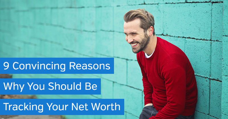 Reasons to Track Your Net Worth