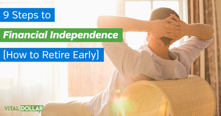 9 Steps to Financial Independence (How to Retire Early)