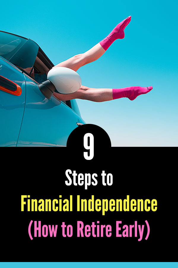 9 Steps to Financial Independence (How to Retire Early). Follow this step-by-step guide to reach financial freedom that allows you to quit your job and live the life that you want. Create a budget, track your spending, save money, make more money, invest, create passive income, and avoid lifestyle creep. People are reaching FI or FIRE in their 40\'s, 30\'s, and even some in their 20\'s. #vitaldollar #fi #fire #retirement #retireearly #personalfinance #money