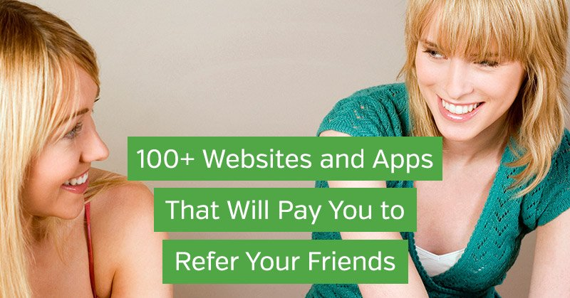 Websites and Apps That Pay You to Refer a Friend