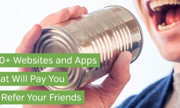 100+ Websites and Apps That Will Pay You to Refer Your Friends