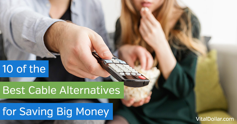 10 of the Best Cable Alternatives for Saving Money