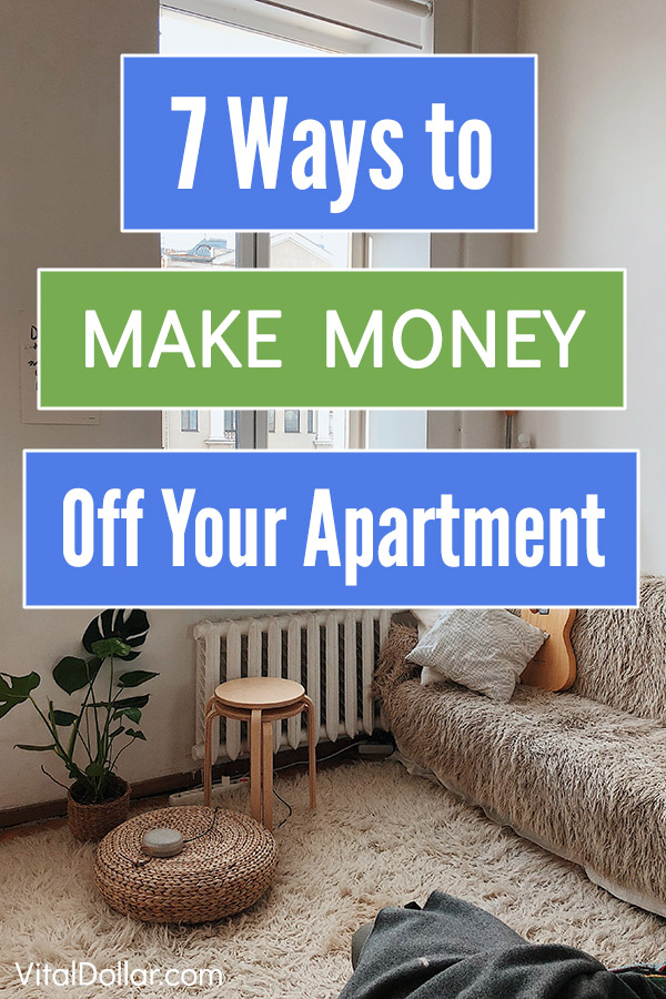7 Ways to Make Money Off Your Apartment. Great ideas and tips you can use to save money on rent and actually make extra money with side hustles involving your apartment. Clever ways and tricks to get easy money, and even start a work from home business like freelancing. #vitaldollar #sidehustle #makemoney #makingmoney #money #personalfinance