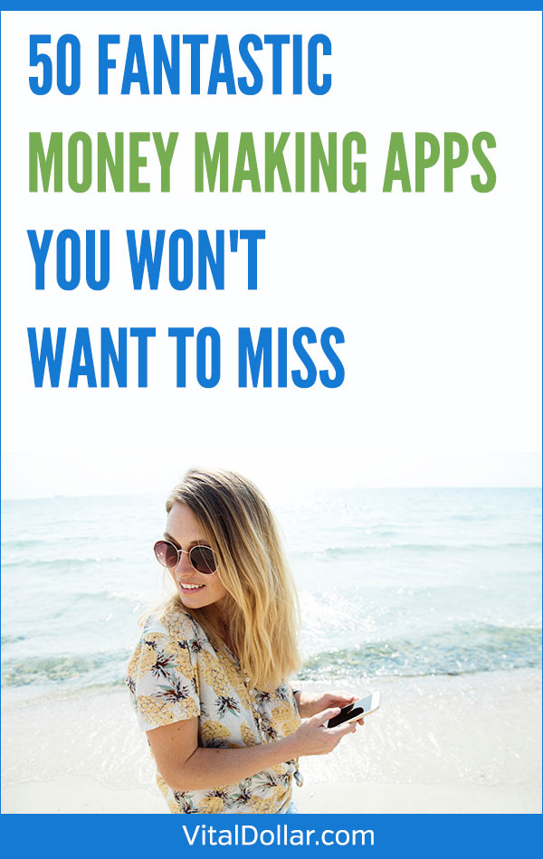50 Fantastic Money Making Apps You Won't Want to Miss. Want or need some extra cash? These mobile apps for Android and iPhone give you easy ways to earn money in your spare time. Great for side hustles! The apps let you make money from taking surveys, watching videos, playing trivia games, sharing your internet browsing history, selling stuff, picking up shifts, working as a ridesharing driver, or delivery driver. #vitaldollar #makemoney #sidehustle #personalfinance
