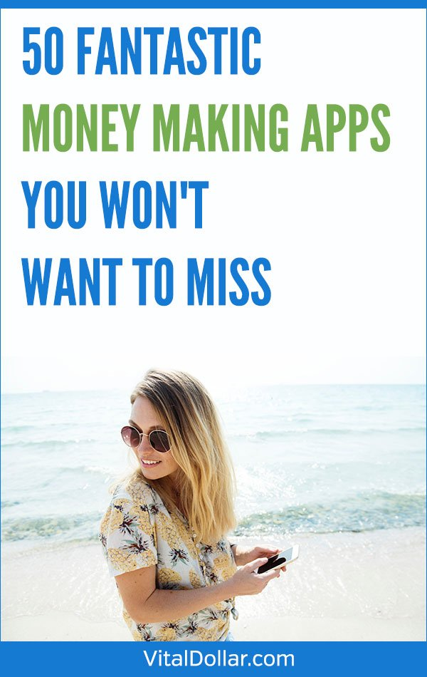 50 Fantastic Money Making Apps You Won\'t Want to Miss. Want or need some extra cash? These mobile apps for Android and iPhone give you easy ways to earn money in your spare time. Great for side hustles! The apps let you make money from taking surveys, watching videos, playing trivia games, sharing your internet browsing history, selling stuff, picking up shifts, working as a ridesharing driver, or delivery driver. #vitaldollar #makemoney #sidehustle #personalfinance