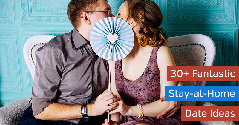 30+ Stay-at-Home Date Ideas