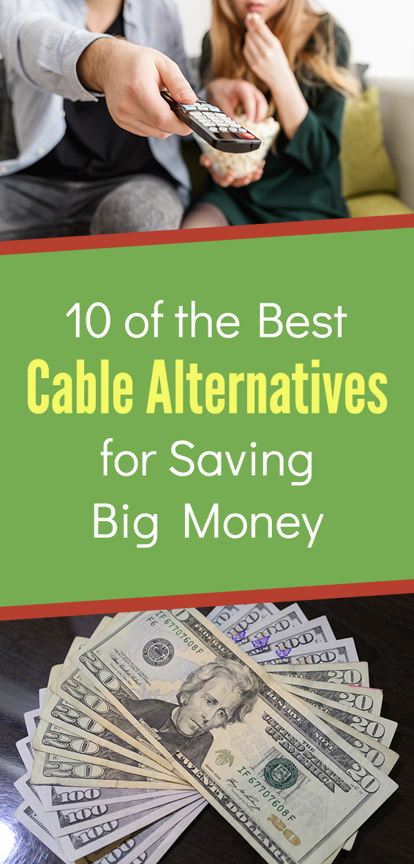 10 of the Best Cable Alternatives for Saving Big Money. Save money by cutting the cord or satellite and getting TV and movies for cheaper. Follow these tips with ideas like a digital antenna, Sling, Hulu, Netlix, Amazon Prime Videos, Fubo, Playstation VUE, YouTube TV, network websites, and your local library. Save hundreds per year without much sacrifice! Plenty of live TV and streaming options to watch all of your favorite shows. #savemoney #savingmoney #frugal