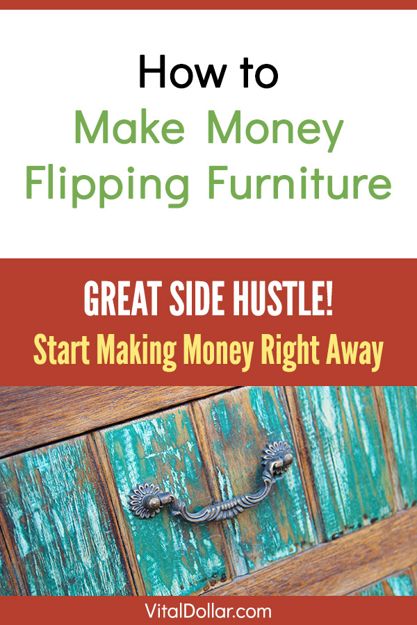 Flipping Furniture for Profit: A Flexible Side Hustle Opportunity. Need or want some extra money? Did you know you can buy cheap furniture, or even get it for free, give it a little DIY love, and sell it for more money? It\'s not that hard of a side hustle and can be very lucrative. Making money in your spare time without a job is possible, and this article shows how. Follow these tips and ideas at flea markets, yard sales, and thrift stores. #makemoney #sidehustle #money