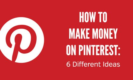 How to Make Money on Pinterest: 6 Different Ideas