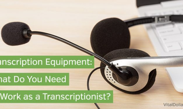 Transcription Equipment: What Do You Need to Work as a Transcriptionist?