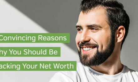 9 Convincing Reasons Why You Should Be Tracking Your Net Worth