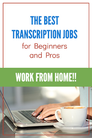 Best Transcription Jobs for Beginners and Pros