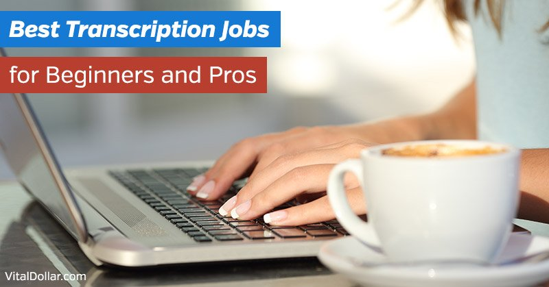 Best Transcription Jobs: Make Money from Home (for Beginners