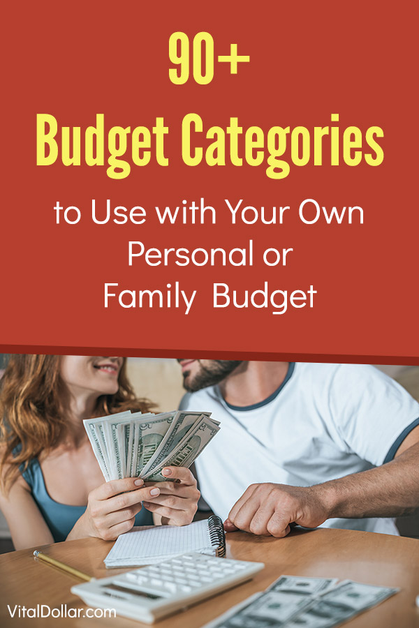 90+ Budget Categories to Use with Your Own Personal or Family Budget. Create or make a zero-based budget to manage your money wisely, and use these categories to plan your spending. Ideas and tips that will help you in your own personal finances. Download a free budget spreadsheet to help. #vitaldollar #personalfinance #budgeting #frugal #money