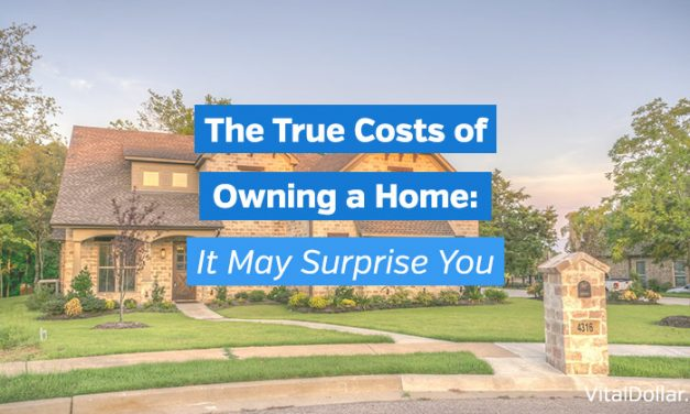 The True Costs of Owning a Home: It May Surprise You