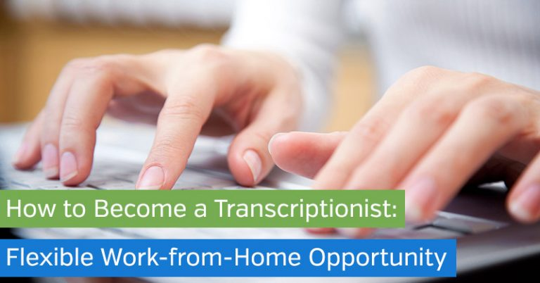 How to Become a Transcriptionist: Flexible Work-from-Home Opportunity