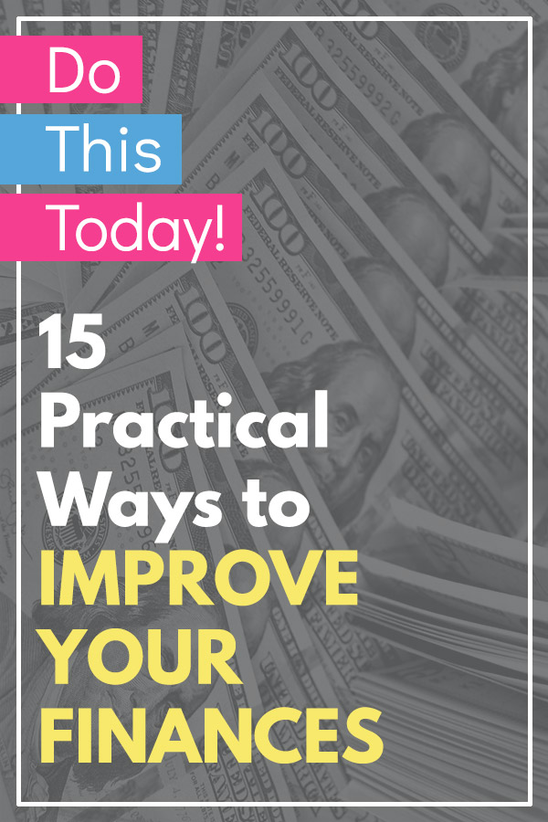 15 Practical Ways to Improve Your Finances in 2019. If you want to be better with money, be sure to check out this list of things anyone can do to get more out of their money. The tips and ideas involve saving, budgeting, paying off debt, tracking net worth, passive income, starting a side hustle, earning credit card rewards, and more. #saving #savingmoney #personalfinance #money